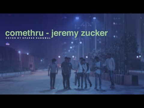 Jeremy Zucker - Comethru Ft. Bea MIller | Cover By Sparsh Dangwal | Video By Jay Singal