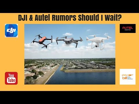 DJI & Autel Rumors Should I Wait ?