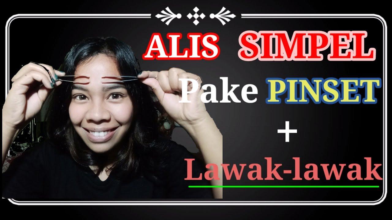 Tutorial Alis Gampang Pake Pinset Eyebrow Tutorial With Tweezers Youtube