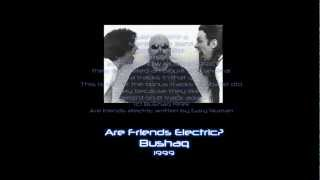 Bushaq - Are friends Electric? 1999 ( Gary Numan Cover)