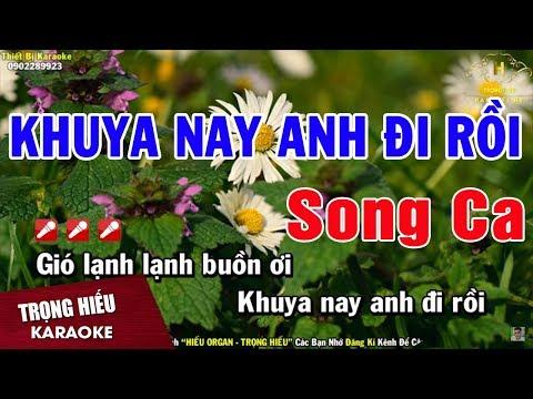Karaoke Khuya Nay Anh Đi Rồi Song Ca Nhạc Sống | Trọng Hiếu
