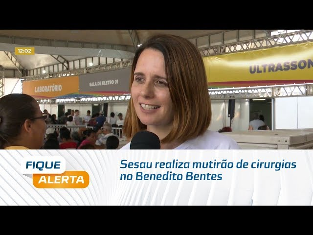 Sesau realiza mutirão de cirurgias no Benedito Bentes