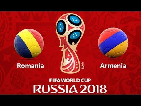 FIFA World Cup Russia 2018 - Romania - Armenia