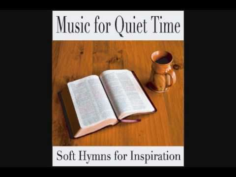 Music for Quiet Time: Soft Instrumental Hymns for ...