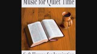 Music for Quiet Time: Soft Instrumental Hymns for Inspiration, Music for Prayer & Bible Study