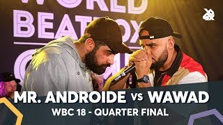 MR.ANDROIDE vs WAWAD | WBC Solo Battle 2018 | 1/4 Final
