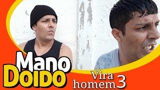 VIRA HOMEM 3 - PIADA DE DOIDO - MANO DOIDO PARAFUSO SOLTO