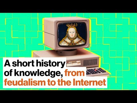 A short history of knowledge, from feudalism to the Internet | Alice Dreger