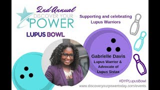 Lupus Advocate Gabrielle Davis shares how she Discovered Her Power!