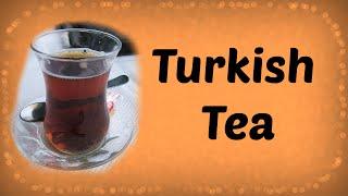 Turkish Tea: How to Make Turkish Tea the Easy Way