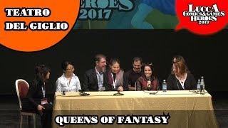 [Lucca Comics & Games] Queens of Fantasy