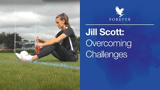 How Jill Scott overcame challenges to become a professional footballer | Forever Living Products