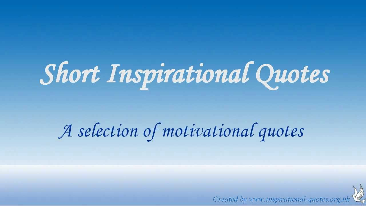 Inspirational Short Quotes Short Inspirational Quotes  Youtube