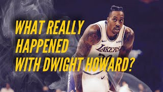 What Really Happened Between The Lakers And Dwight Howard?