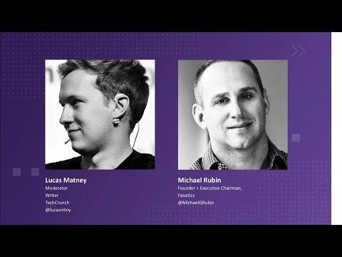 Fireside Chat with Michael Rubin (Fanatics)   Disrupt SF 2018