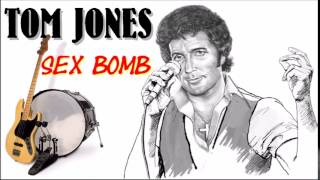 Sex Bomb - Tom Jones