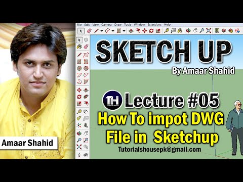 How To Import DWG File In Sketch-Up | Lecture #5 | Amaar Shahid | Tutorials House