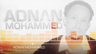 Adnan Mohammed: Anuma Dirte Deebitee ** NEW 2017 Oromo Music
