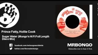 Prince Fatty, Hollie Cook - Sugar Water - Mungo's Hi Fi Full Length Disco Mix mp3