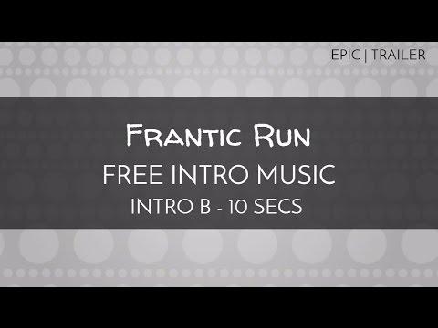 Free Short Epic Music - 'Frantic Run' (Intro B - 10 seconds)
