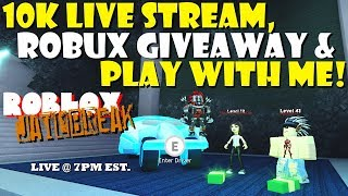10K LIVE STREAM, ROBUX GIVEAWAY & PLAY WITH ME (ROBLOX JAILBREAK)