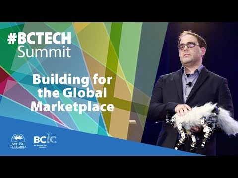 2017 #BCTECHSummit | Building for the Global Marketplace