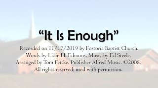 """It Is Enough."" Words by Lidie H. Edmuns, Music by Ed Steele, Arranged by Tom Fettke"