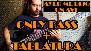 Ayer me dijo un ave - Caifanes - Only Bass + Tablatura