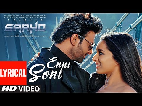 Lyrical: Enni Soni Song | Saaho | Prabhas, Shraddha Kapoor | Guru Randhawa, Tulsi Kumar Mp3