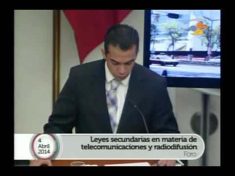 Foro Análisis de Leyes Secundarias en Telecom. 4 Abril - Parte VI
