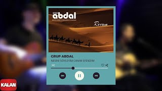 Grup Abdal - Nesini Söyleyim Canım Efendim [ Revan © 2019 Kalan Müzik ]