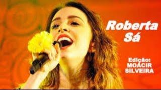 CHEGA DE SAUDADE (letra e vídeo), com ROBERTA SÁ, vídeo MOACIR SILVEIRA