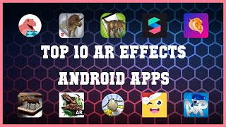 Top 10 AR Effects Android App | Review screenshot 3