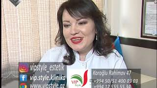 VİP style estetik klinikası. Lider maqazin 13.04.2019