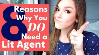 8 Reasons Why You DO Need a Literary Agent to Sell Your Book