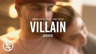 JOEY DJIA & Omar Kadir - Villain (Acoustic)