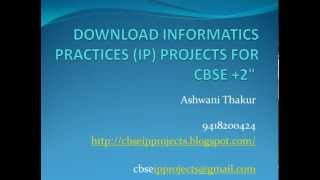 DOWNLOAD CBSE INFORMATICS PRACTICES (IP) PROJECTS  CLASS XII 2014