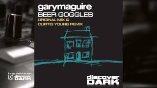 Gary Maguire - Beer Goggles (Curtis Young Remix)