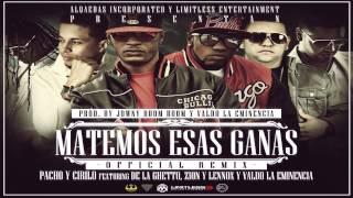 Matemos esas Ganas (OfficialRemix) - Pacho y Cirilo Ft. De La Guetto, Geda, Zion y Lennox