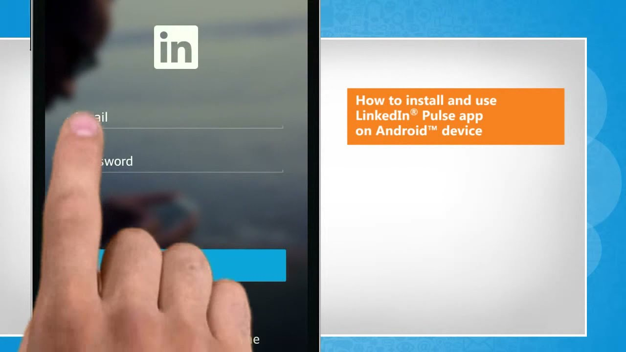 How to install LinkedIn® Pulse app on Android™ device