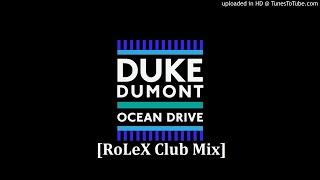 Duke Dumont - Ocean Drive [RoLeX Club Mix]