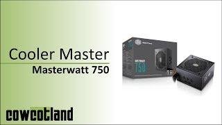 [Cowcot TV] Présentation alimentation Cooler Master Masterwatt 750