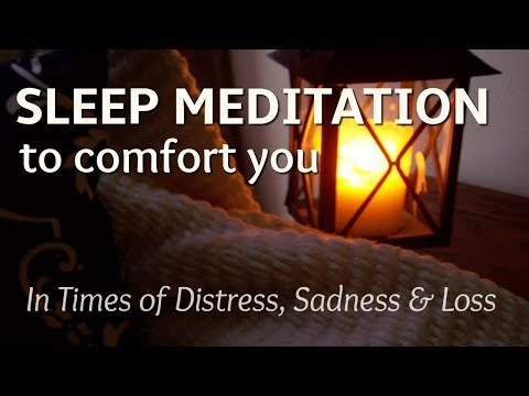 Guided Meditation & Guided Visualization  for Sleep Comfort  in Times of Distress, Sadness & Loss