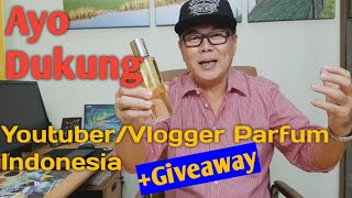Gambar cover Ayo Dukung Youtuber/Vlogger Parfum Indonesia🏅 + GIVEAWAY - parfum Review Indonesia
