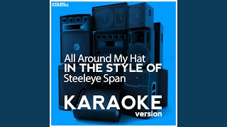All Around My Hat (In the Style of Steeleye Span) (Karaoke Version)