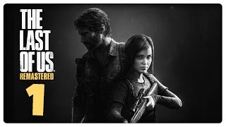 Let's Play THE LAST OF US REMASTERED Part 1: Die Nacht, die alles veränderte