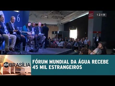 Fórum da Água recebe 45 mil estrangeiros