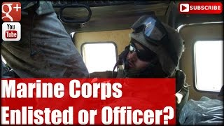 Marine Corps: Enlisted or Officer?