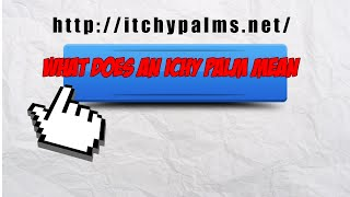 ItchyPalms.net-What Does Itchy Palm Mean