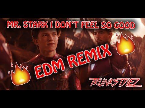 Mr. Stark I Don't Feel So Good [TRUNKSTYLEZ EDM REMIX]
